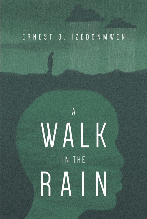 Author Ernest O. Izedonmwen's New Book 'A Walk in the Rain' is a Riveting Tale of Personal Choices and Their Effect on the American Dream of an Aspiring Immigrant