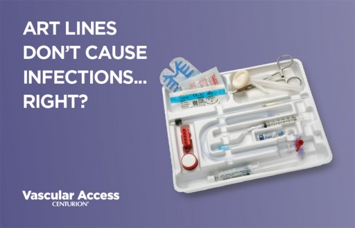 Arterial lines don't cause infections, right?