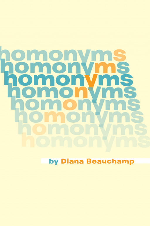 Diana Beauchamp's New Book 'Homonyms' is an Educative Compendium of Similar-Sounding Words in the English Vocabulary