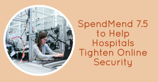 SpendMend 7.5 to Help Hospitals Tighten Online Security