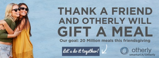 Otherly Aims to Give 20 Million Meals This Friendsgiving Season