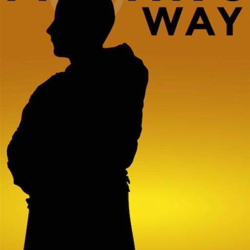 A Monk's Way, by Clark Eide, a Novel Journey Into Spiritual Awareness
