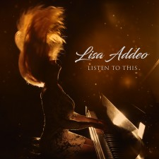 Listen To This, an album by pianist/composer/vocalist Lisa Addeo