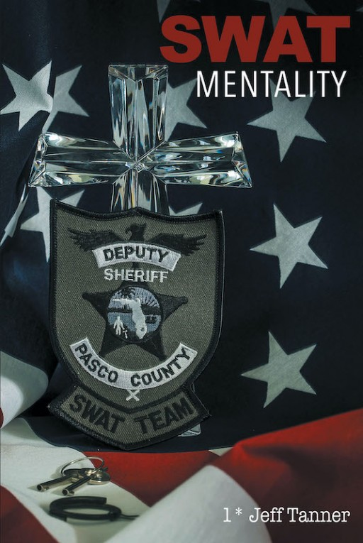 Jeff Tanner's New Book 'SWAT Mentality' Delves Into the Efficacy of Having a SWAT Mindset in Attaining Progress and Fulfillment in Everyday Life