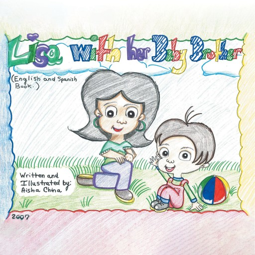 "Author Aisha China's New Book ""Lisa With Her Baby Brother"" is a Sweet Children's Book About a Little Girl and Her Younger Brother."