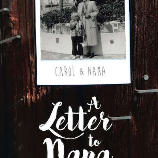 Carol Wawrychuk's New Book 'A Letter to Nana' Shares a Woman's Affecting Journey Through the Notions of Life After Death and Faith