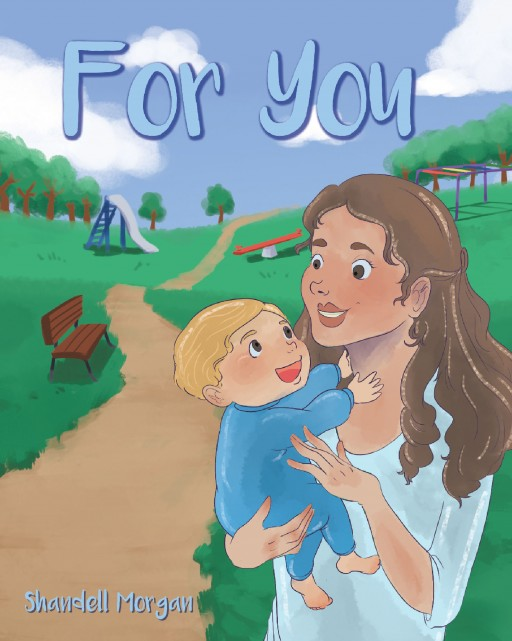 Shandell Morgan's 'For You' Gives Kids a Glimpse of the Struggles and Joys That Mothers Experience in Raising a Child