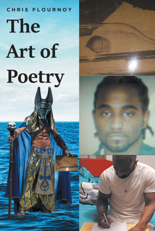 Fulton Books Author Chris Flournoy's New Book 'The Art of Poetry' is a Poignant Poetry Collection of a Man's Healing and Happiness After Spending Years in Deep Darkness