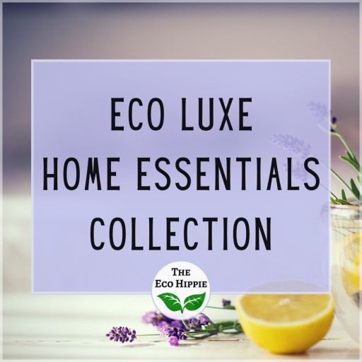 The Eco Hippie Proudly Presents the Eco Luxe Home Essentials Collection, Featuring Eco-Friendly Household Cleaning Products and 100% Organic Cotton PaperLess Towels and Wipes