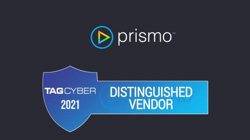 Prismo Named 2021 TAG Cyber Distinguished Vendor