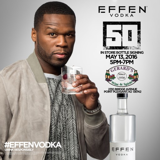Rapper 50 Cent to Make Appearance at Gerard's Wine and Spirits  to Sign EFFEN Vodka Bottles May 13th