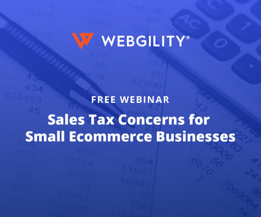 Webgility Offers Free Webinar Addressing Sales Tax Challenges for Small E-commerce Businesses