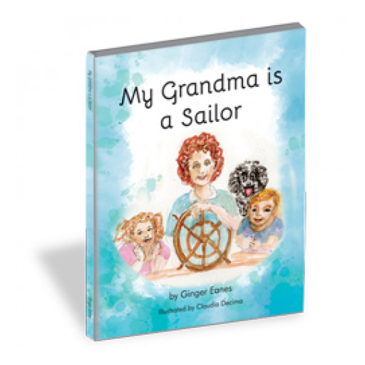 'My Grandma is a Sailor' Debuts as the First Book in a Series of Sailing Adventures for Children of All Ages