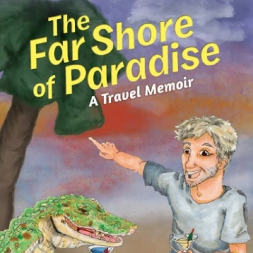 """Summer Is the Right Time to Start Thinking About Winter Vacation With Author Mickey Harrison's New Book """"The Far Shore of Paradise"""""""