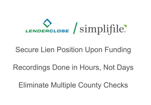 LenderClose Fully Integrates With Simplifile, Enhancing the E-Recording Process for Credit Unions and Community Banks