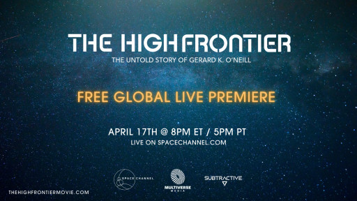 Multiverse Media & Space Channel to Host Online Premiere of the Documentary Film 'The High Frontier: The Untold Story of Gerard K. O'Neill'