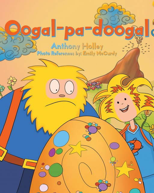 Anthony Holley's New Book 'Oogal-Pa-Doogal' Follows Little Leon's Exciting Quest of Returning Something Back to Its Home