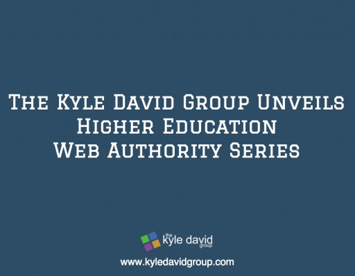 The Kyle David Group Unveils Higher Education Web Authority Series