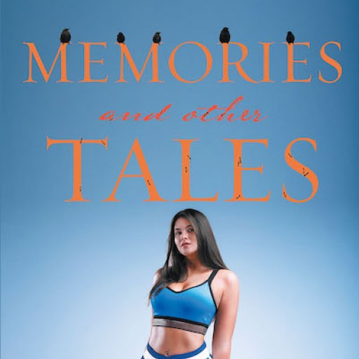 """Kenneth Backer's New Book """"Memories and Other Tales"""" is a Collection of Short Stories That Mirror Real-Life Circumstances That Exude With Nostalgia and Poignancy."""