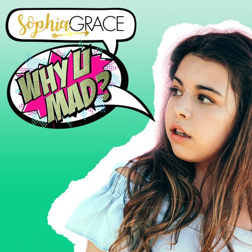 Sophia Grace Releases New Song 'Why U Mad' on October 13