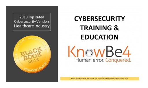KnowBe4 Ranks Top Cybersecurity Training Solutions, 2018 Black Book Market Research User Survey