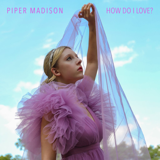 Indie Pop Rock Meets Soulful Jazz in Piper Madison's New Album 'How Do I Love?'