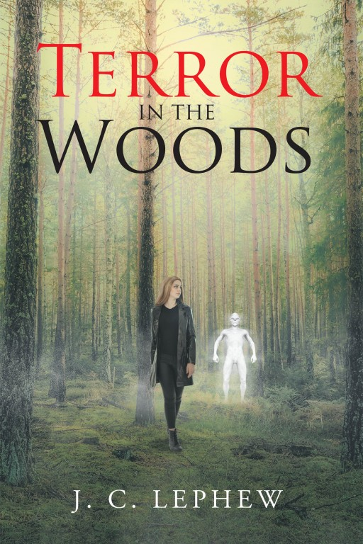J. C. Lephew's New Book 'Terror in the Woods' Holds 5 Thrilling Tales That Enchants One With the Terrors Deep Within the Woods