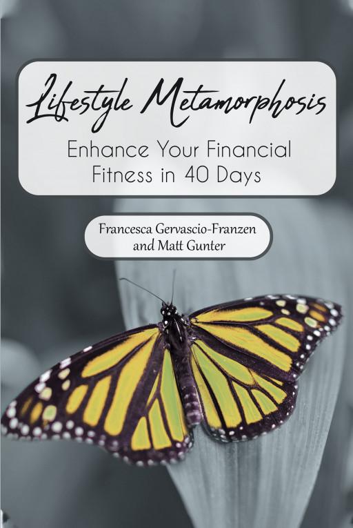Francesca Gervascio-Franzen and Matt Gunter's New Book, 'Life Metamorphosis' is a Smart Way to Look at Financial Wellness