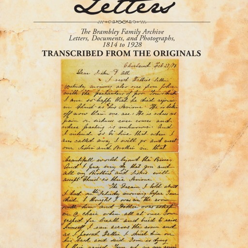 """Authors Grace Alice Brambley Jackson and Kenneth Jackson's New Book """"The Brambley Letters"""" is a Family Archive Spanning More Than a Century."""