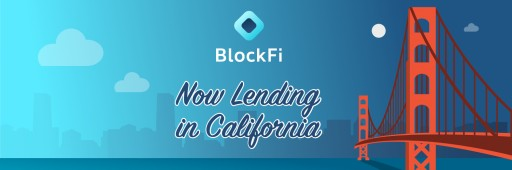 BlockFi Now Operating in California, Issuing Cryptoasset-Backed Loans in 44 States