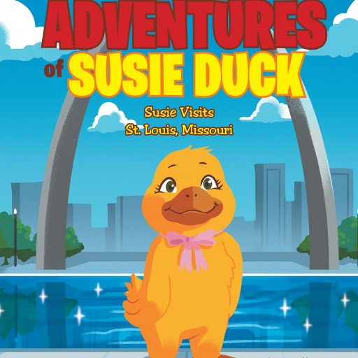 Author Julie Williams' New Book 'The Adventures of Susie Duck: Susie Visits St. Louis, Missouri' is the Exciting Story of Susie Duck and Her Trip to a New City