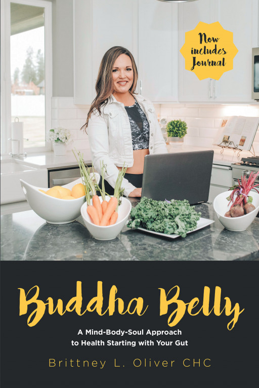 Brittney L. Oliver's New Book 'Buddha Belly: A Mind-Body-Soul Approach to Health Starting With Your Gut' is a Profound Guide to Ultimate Health and Self-Fulfillment