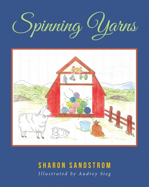 Sharon Sandstorm's New Book, 'Spinning Yarns' is an Endearing Compilation of Entertaining Short Stories