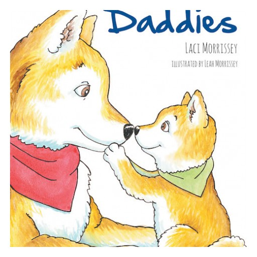 Laci Morrissey's New Book, 'Daddies' is a Moving Tale That Touches on Circumstances of Fatherhood Through a Child's Perspective.