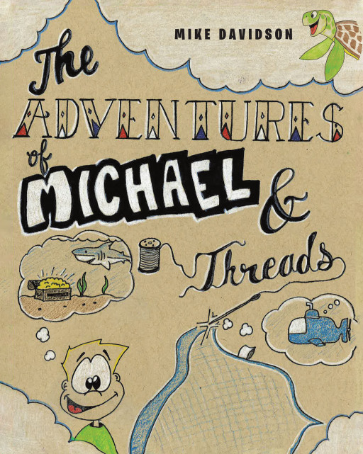 Mike Davidson's New Book, 'The Adventures of Michael & Threads', Is an Exciting Story About a Boy and His Magical Blanket That Takes Him to a Lovely World Under the Sea
