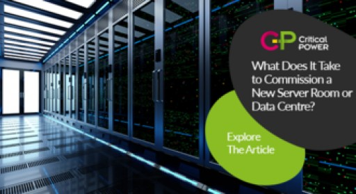 What Does It Take to Commission a New Server Room or Data Centre? Critical Power Supplies Releases Free White Paper