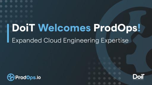 DoiT International Acquires ProdOps, a Cloud Services Company
