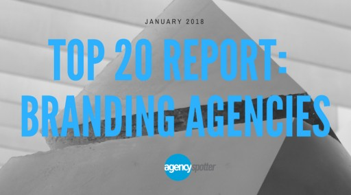 Agency Spotter Releases Top Branding Agencies Report: January 2018