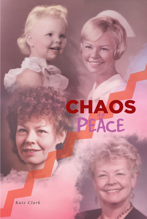 Kate Clark's New Book 'Chaos to Peace' is an Awe-Inspiring Novel About the Author's Intricate and Adventurous Moments in Life in Pursuit of Peace