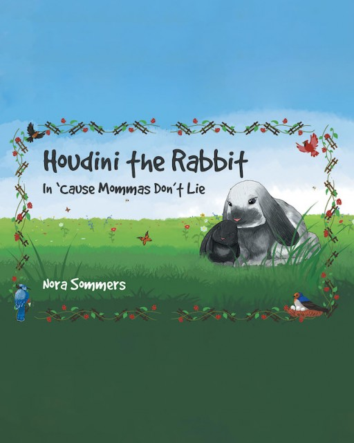 Nora Sommers's New Book ''Cause Mommas Don't Lie' is a Heartwarming Children's Tale About a Little Rabbit Who Discovers the Strength in Him Because of His Mother