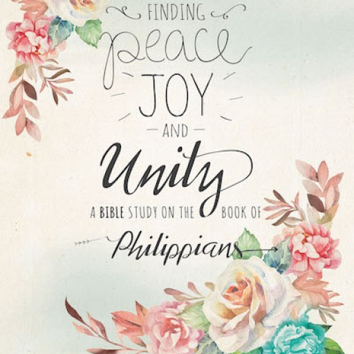 Author A.J. Paris's New Book, 'Finding Peace, Joy and Unity' is an Inspiring Bible Study Offering Encouragement, Happiness, and Peace in Times of Trial