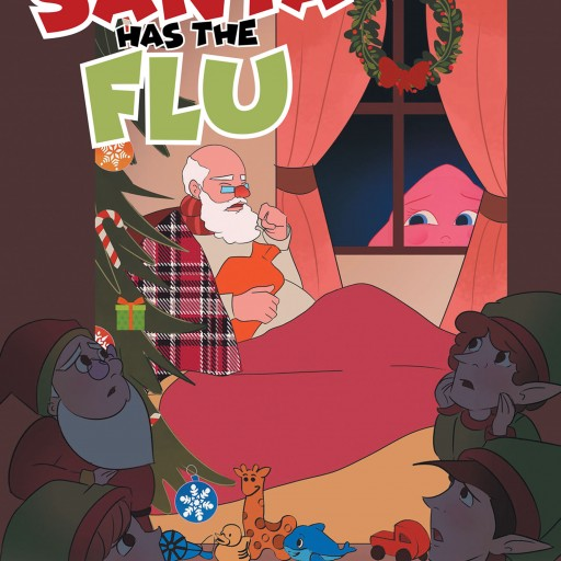 """Author Carmela Bowles' New Book """"Santa Has the Flu"""" is the Story of How Elves and Some Unexpected Friends Save Christmas."""