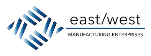 East/West Manufacturing Enterprises Adds New Equipment for 2X Additional Capacity