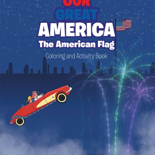Cindy Holt Miller's New Book, 'Our Great America: The American Flag Coloring and Activity Book,' is an Interactive Book About America's Beloved Flag.