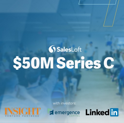 SalesLoft Raises $50 Million Series C to Fuel Innovation of Category Leading Sales Engagement Platform