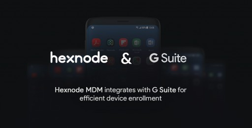 Hexnode MDM Integrates With G Suite for Efficient Device Enrollment