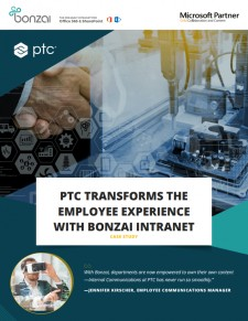 Case Study on PTC's Intranet Deployment with Bonzai and SharePoint 2016