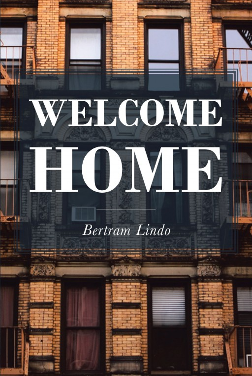 Bertram Lindo's New Book 'Welcome Home' is an Autobiography Following Two Young Boys and How Their Years Through the Military Helped Them Mature Into the Men They'd Become