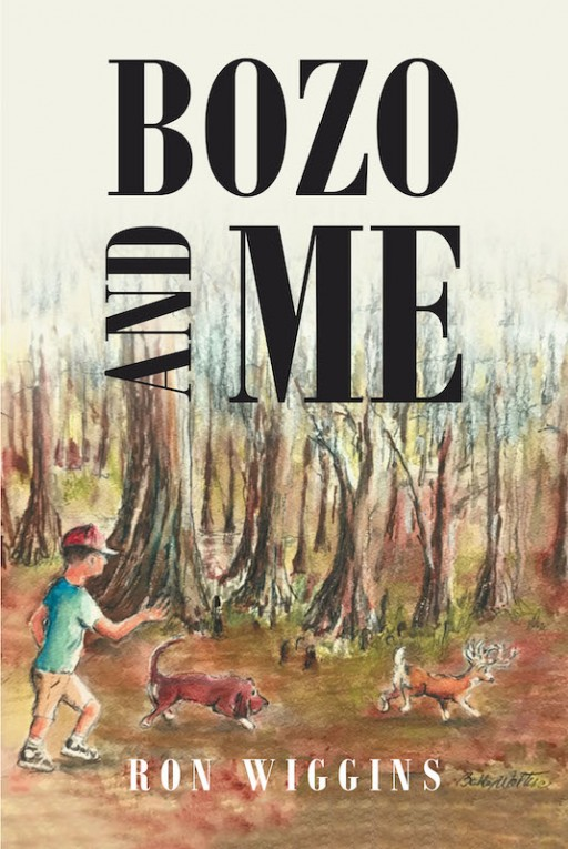 Ron Wiggins's New Book 'Bozo and Me' is a Heartwarming and Riveting Tale of a Suspected Dangerous Prison Bloodhound Dog Who Finds Love and a Home With a Young Boy
