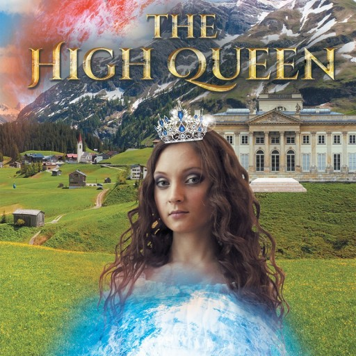 "Breann Thorne Stanzell's Newly Released ""The High Queen"" Is a Riveting and Magical Story of a Young Princess, a Secret Identity, and a Fallen Prince Seeking Revenge."